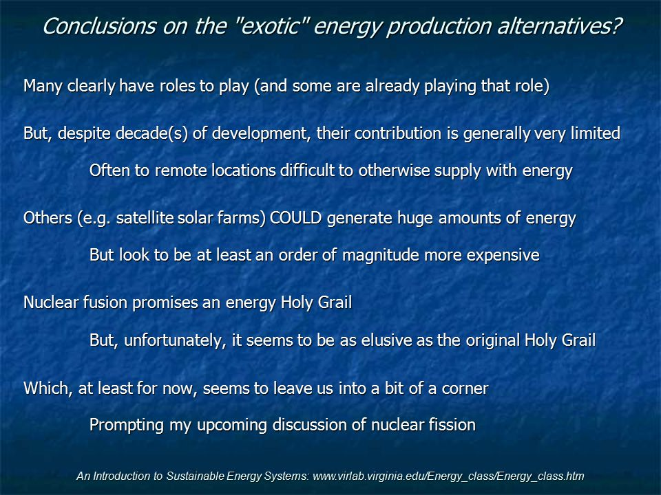 Conclusions on the exotic energy production alternatives