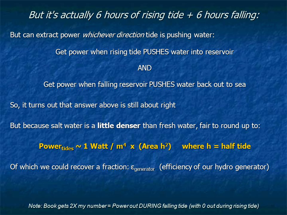 But it s actually 6 hours of rising tide + 6 hours falling: