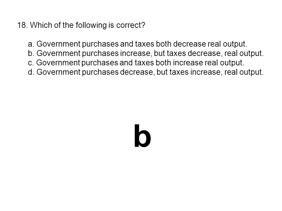 b 18. Which of the following is correct