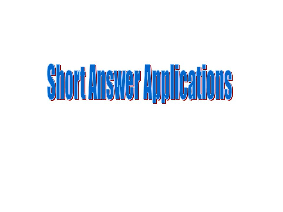Short Answer Applications