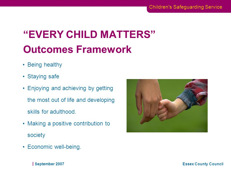 the five outcomes of every child matters Profile by age 5 every child ready for secondary school, with at least 90 per cent achieving at or above the expected level in both english and mathematics by age 11 employers satisfied with young people's readiness for work  every child matters outcomes framework.