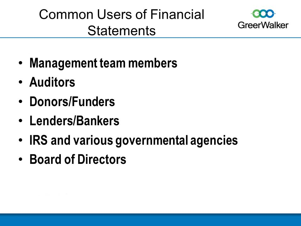 users of financial statements The authors of the widely used textbook financial accounting for mbas identify four classes of financial statement users: employees and managers investment analysts and information intermediaries, such as the news media creditors and suppliers and shareholders and directors.