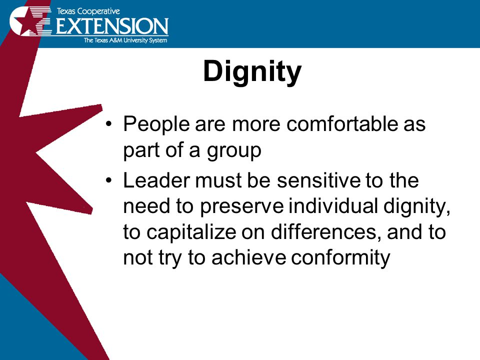 Dignity People are more comfortable as part of a group