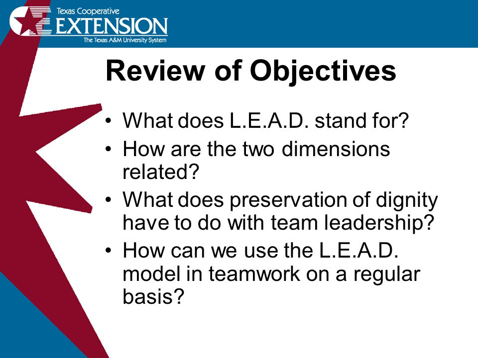 Review of Objectives What does L.E.A.D. stand for