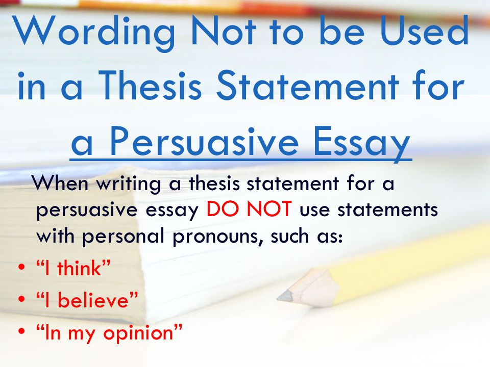 writing a good thesis statement for a persuasive essay 1 write a strong thesis statement what is a thesis statement • it is usually a single sentence at the end of your first paragraph that presents your argument to the reader • the rest of the paper, the body of the essay, gathers and organizes evidence that will persuade the reader of the logic of your interpretation the thesis.