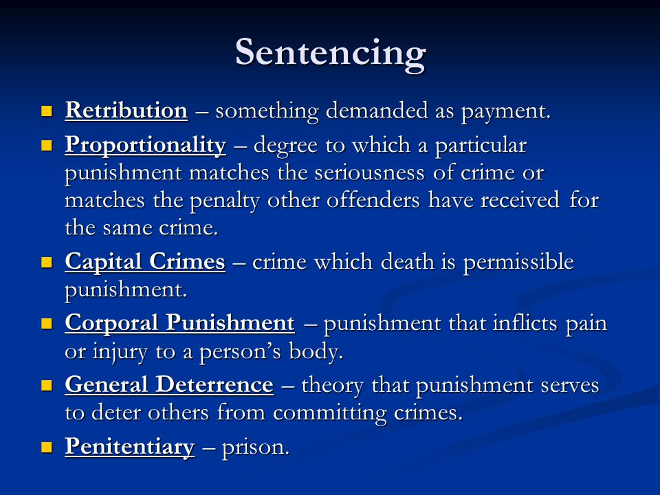 Sentencing Retribution – something demanded as payment.