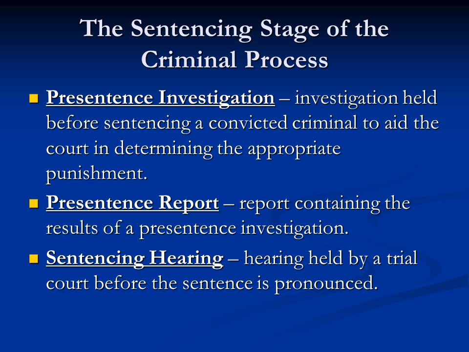 The Sentencing Stage of the Criminal Process