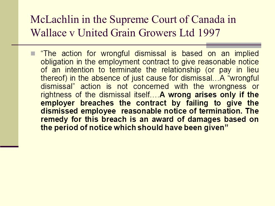 McLachlin in the Supreme Court of Canada in Wallace v United Grain Growers Ltd 1997