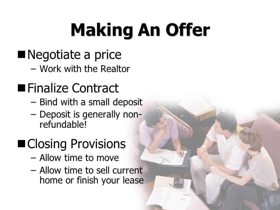 Making An Offer Negotiate a price Finalize Contract Closing Provisions