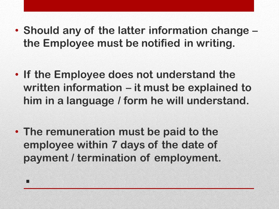Should any of the latter information change – the Employee must be notified in writing.