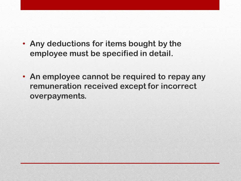Any deductions for items bought by the employee must be specified in detail.