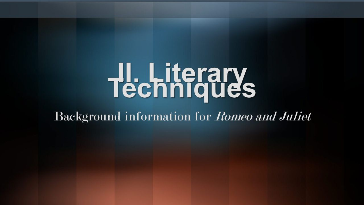 II. Literary Techniques