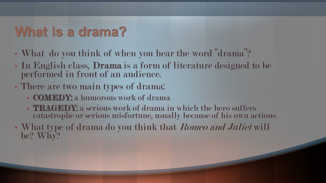 What is a drama What do you think of when you hear the word drama