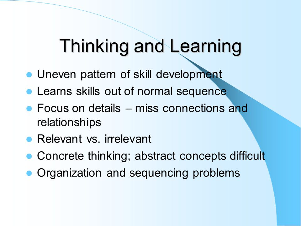 Thinking and Learning Uneven pattern of skill development