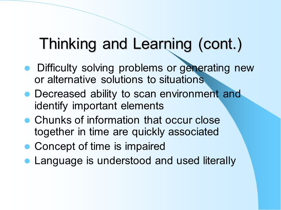 Thinking and Learning (cont.)