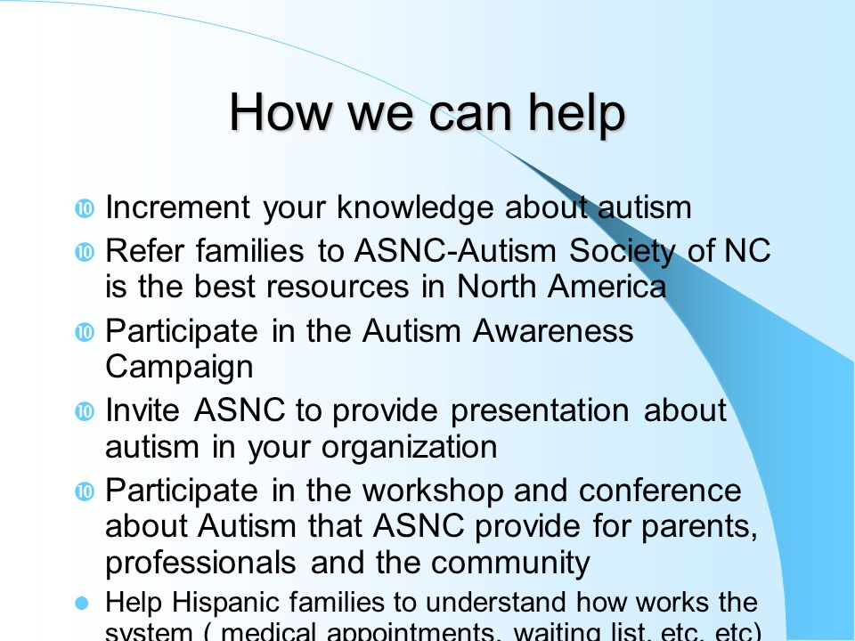 How we can help Increment your knowledge about autism
