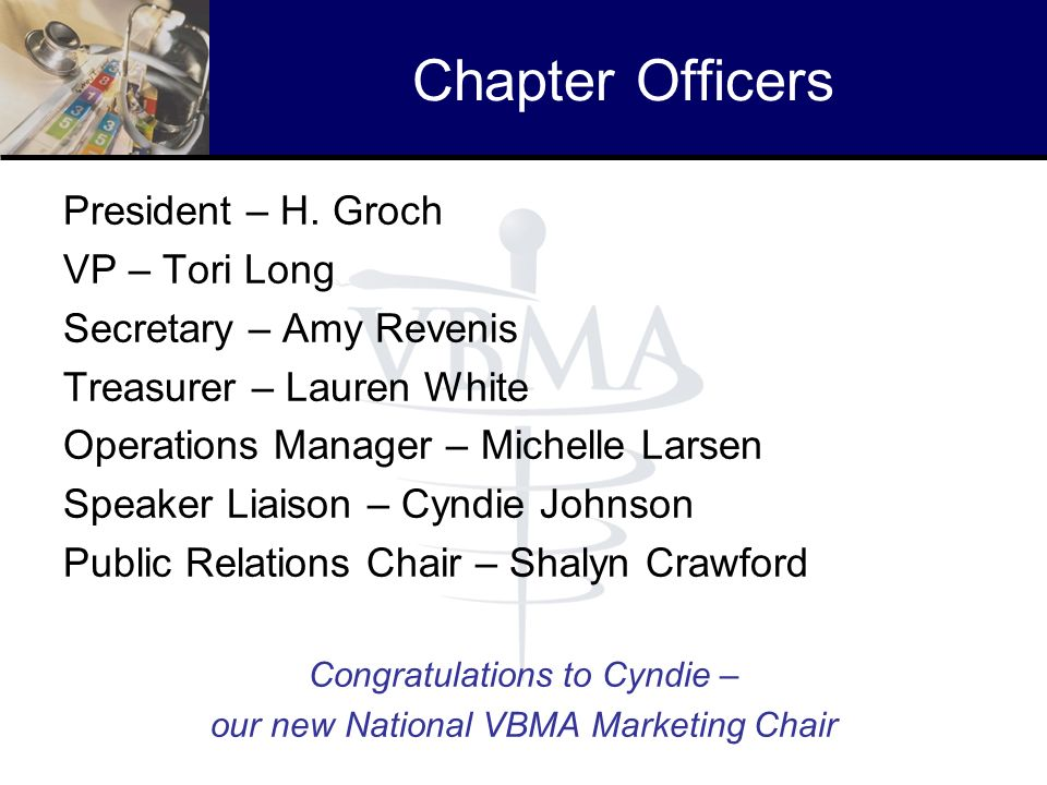 Chapter Officers President – H. Groch VP – Tori Long