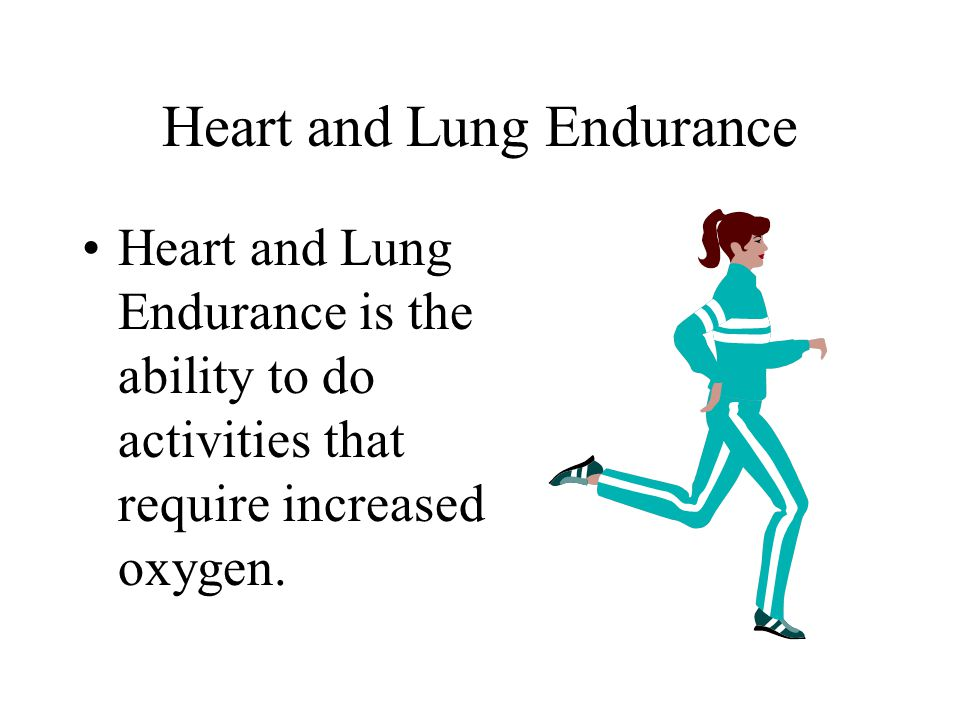 Heart and Lung Endurance