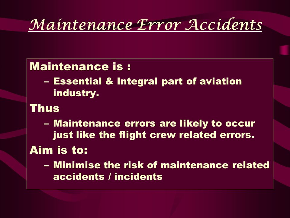 MAINTENANCE ERROR ACCIDENTS - ppt video online download