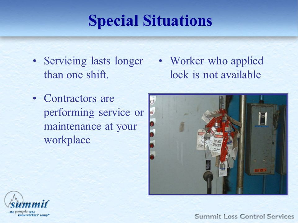 Special Situations Servicing lasts longer than one shift.