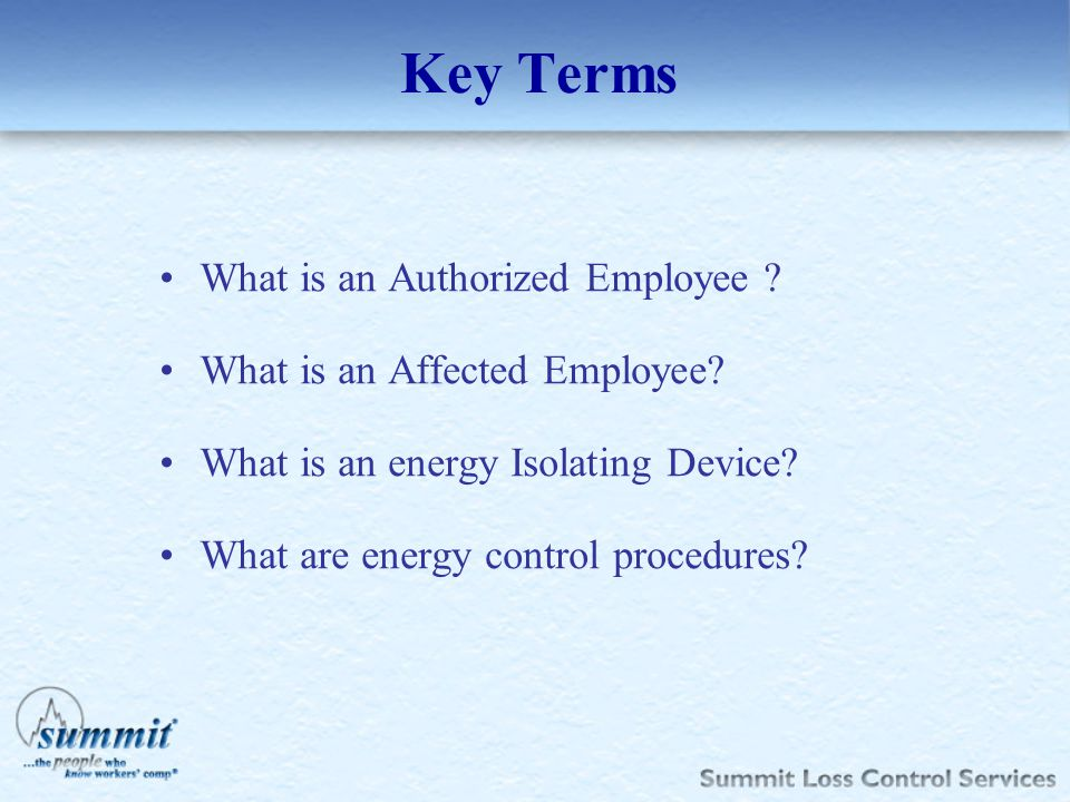 Key Terms What is an Authorized Employee