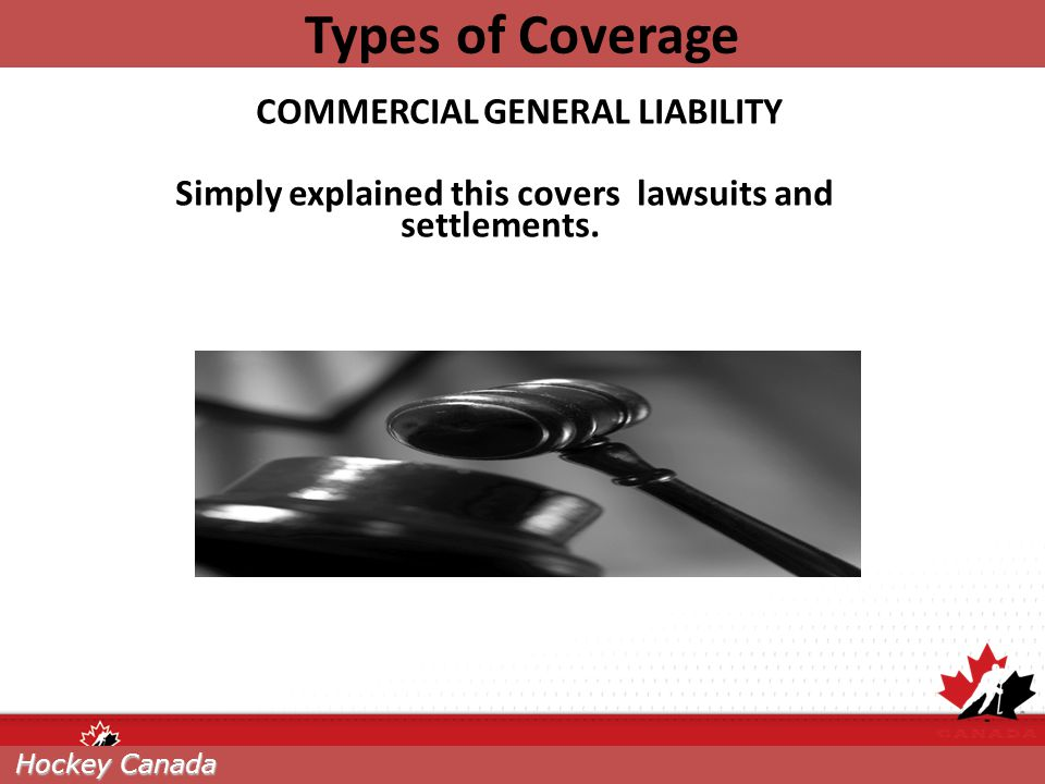Types of Coverage COMMERCIAL GENERAL LIABILITY