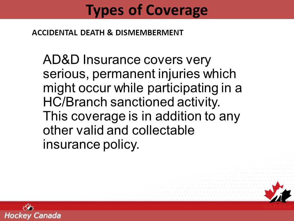 Types of Coverage ACCIDENTAL DEATH & DISMEMBERMENT.