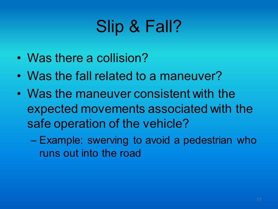 Slip & Fall Was there a collision