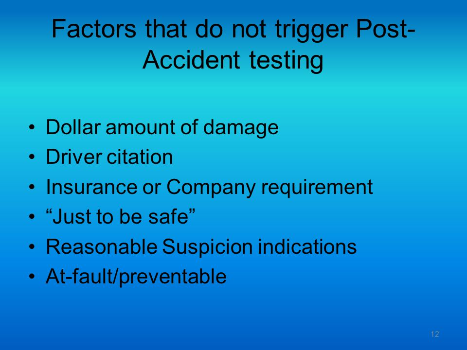 Factors that do not trigger Post-Accident testing