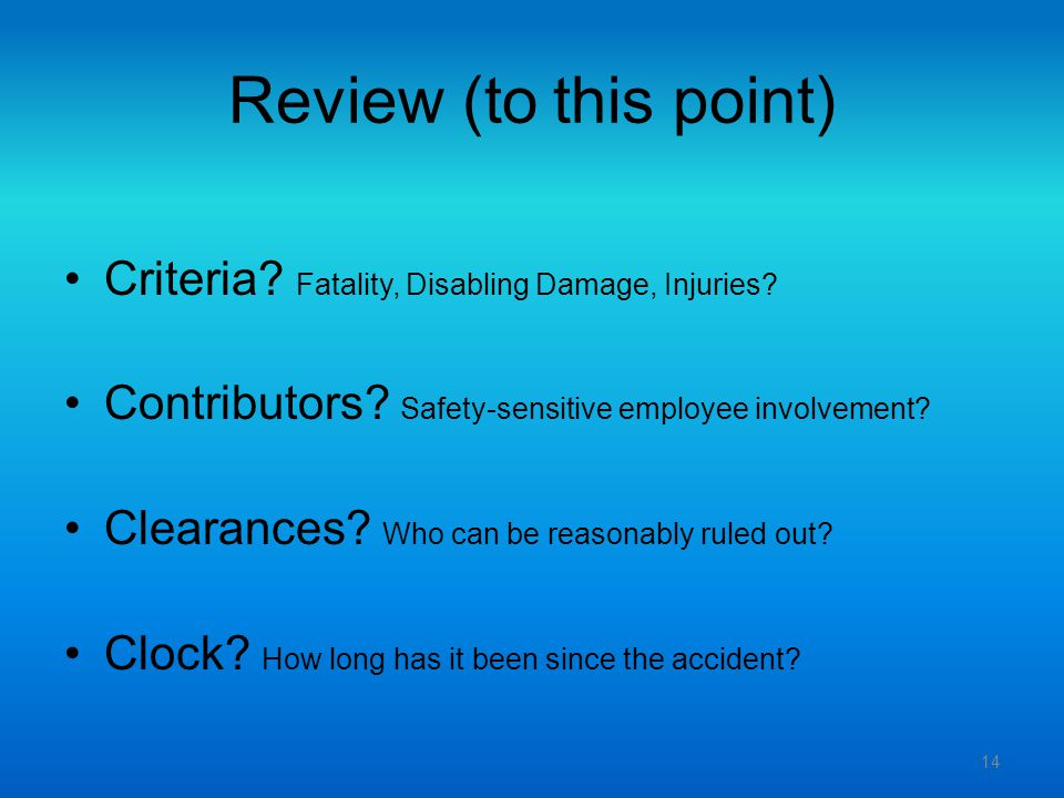 Review (to this point) Criteria Fatality, Disabling Damage, Injuries