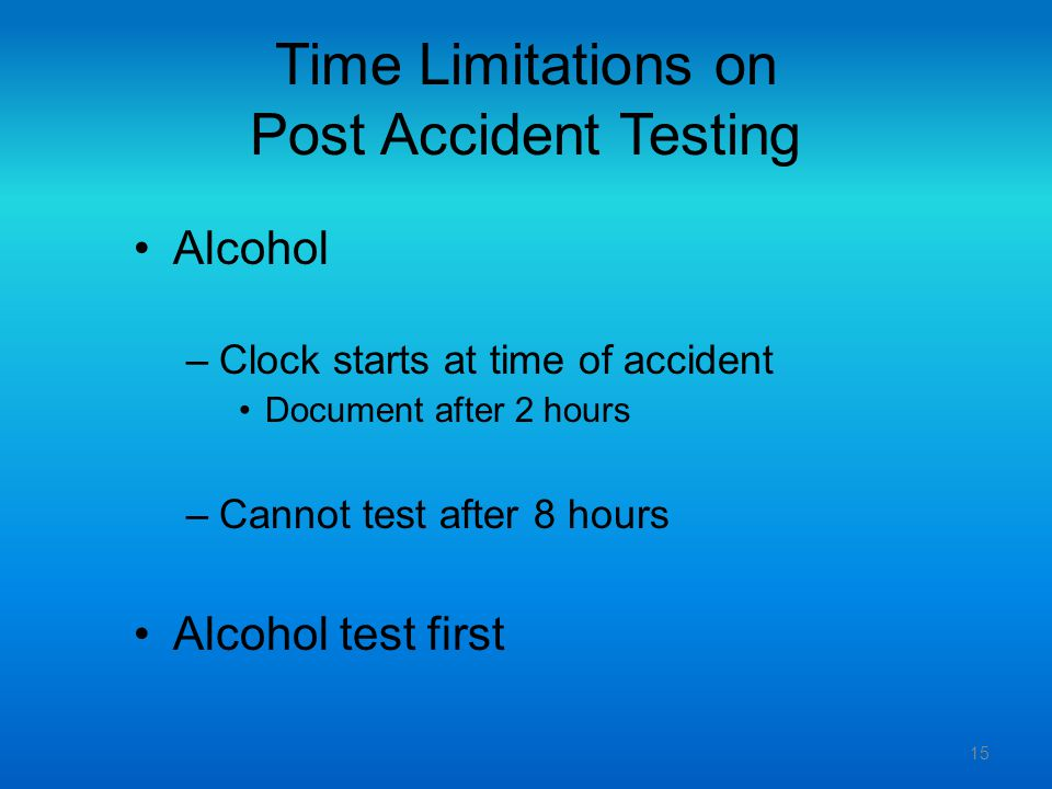 Time Limitations on Post Accident Testing