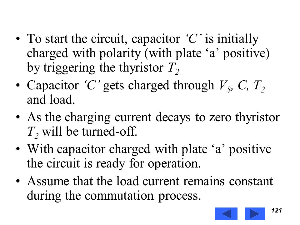 Capacitor 'C' gets charged through VS, C, T2 and load.