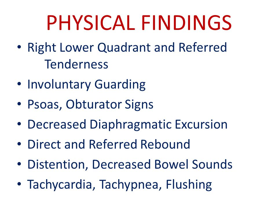 PHYSICAL FINDINGS Right Lower Quadrant and Referred Tenderness