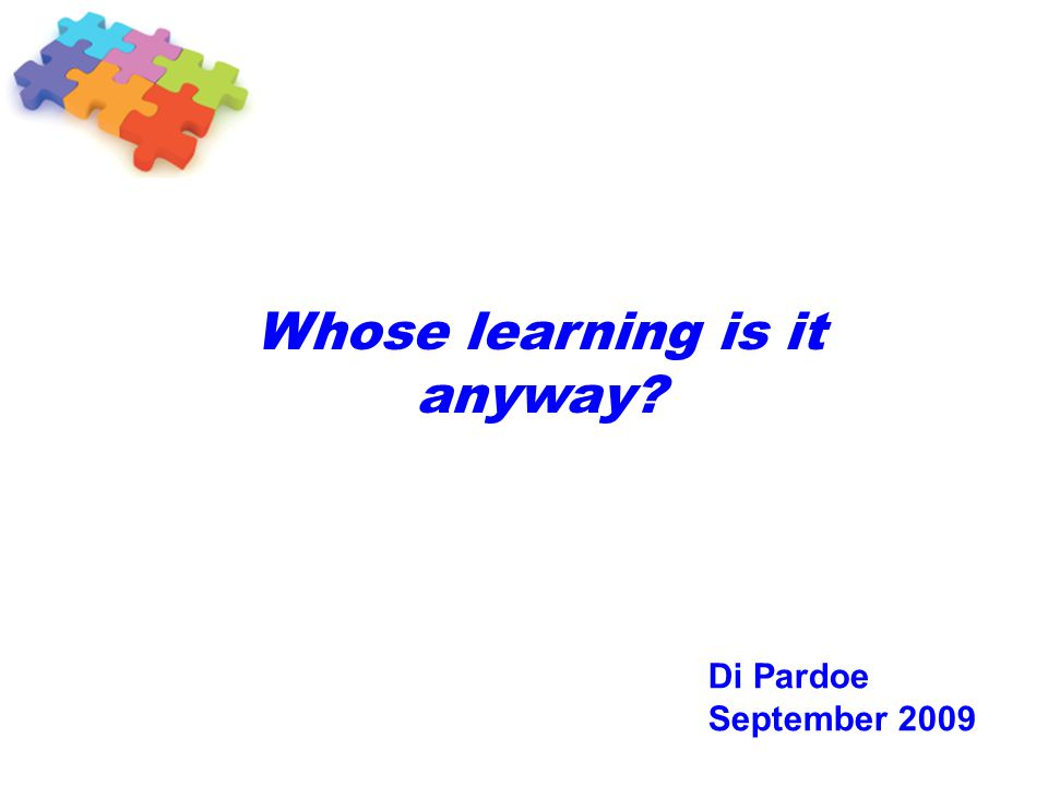 Whose learning is it anyway