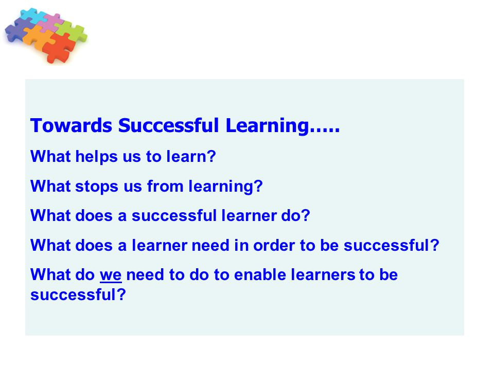 Towards Successful Learning…..