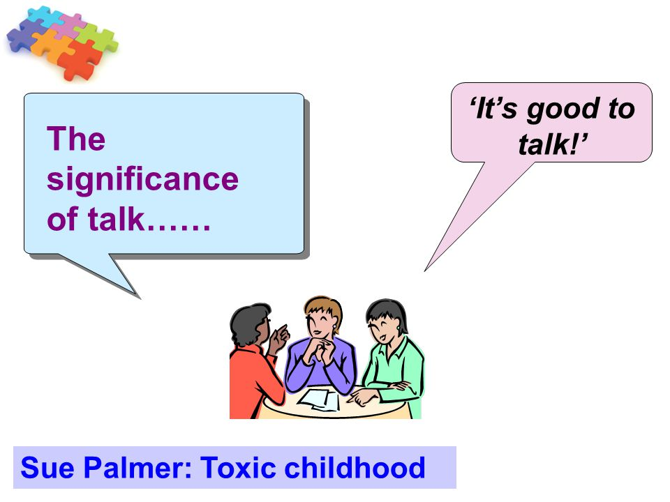 The significance of talk……