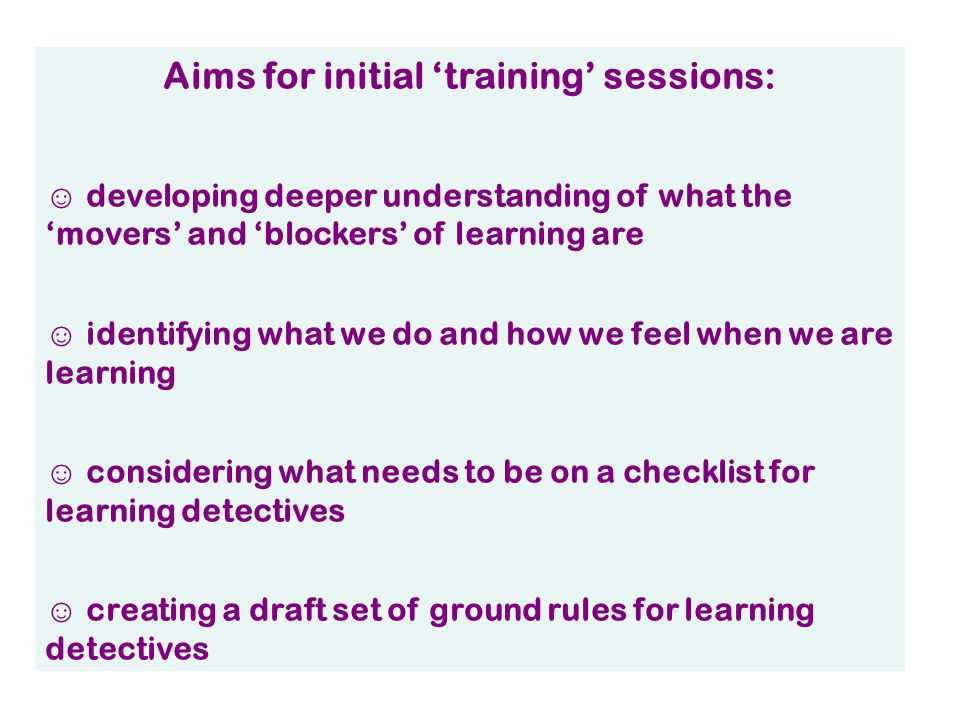 Aims for initial 'training' sessions: