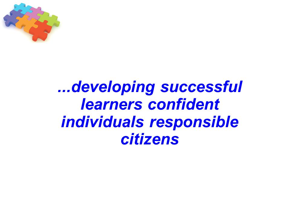 ...developing successful learners confident individuals responsible citizens