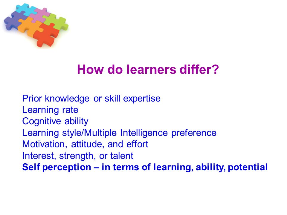 How do learners differ Prior knowledge or skill expertise