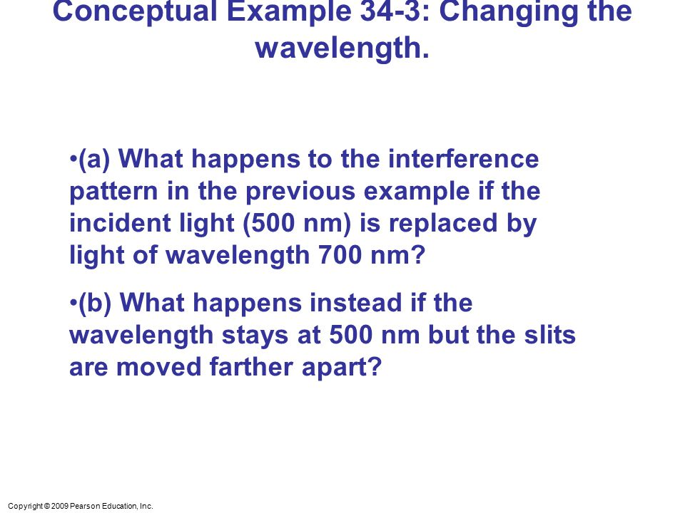 Conceptual Example 34-3: Changing the wavelength.