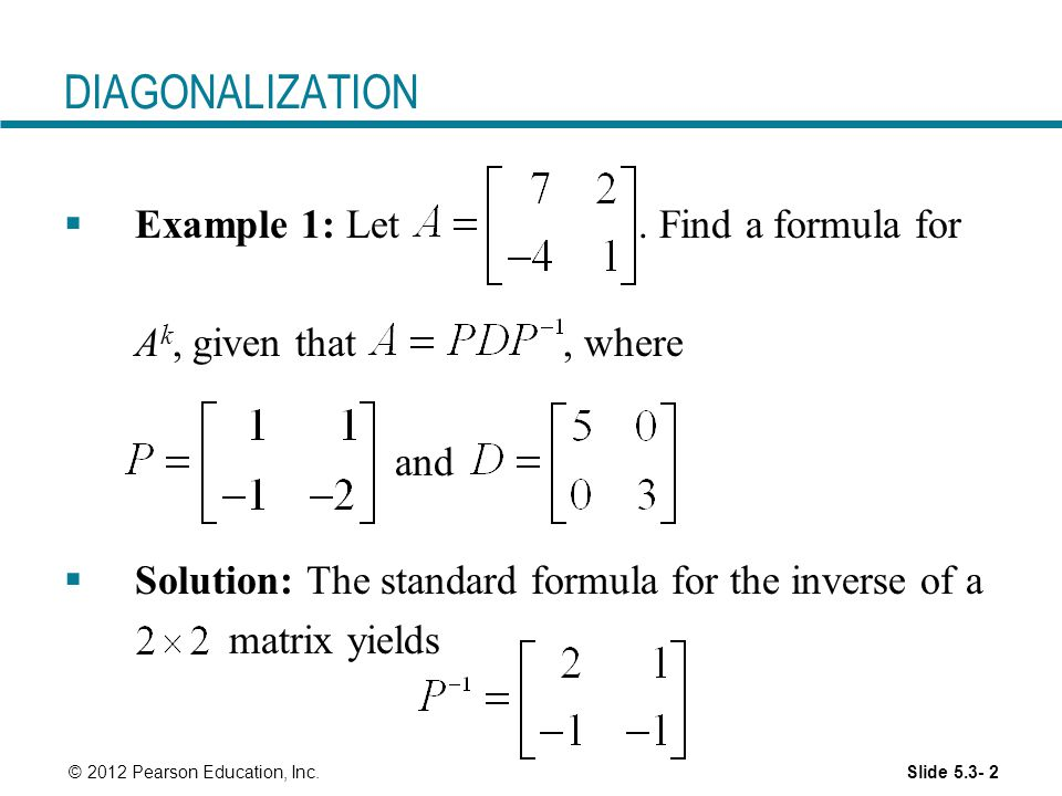 DIAGONALIZATION Example 1: Let . Find a formula for