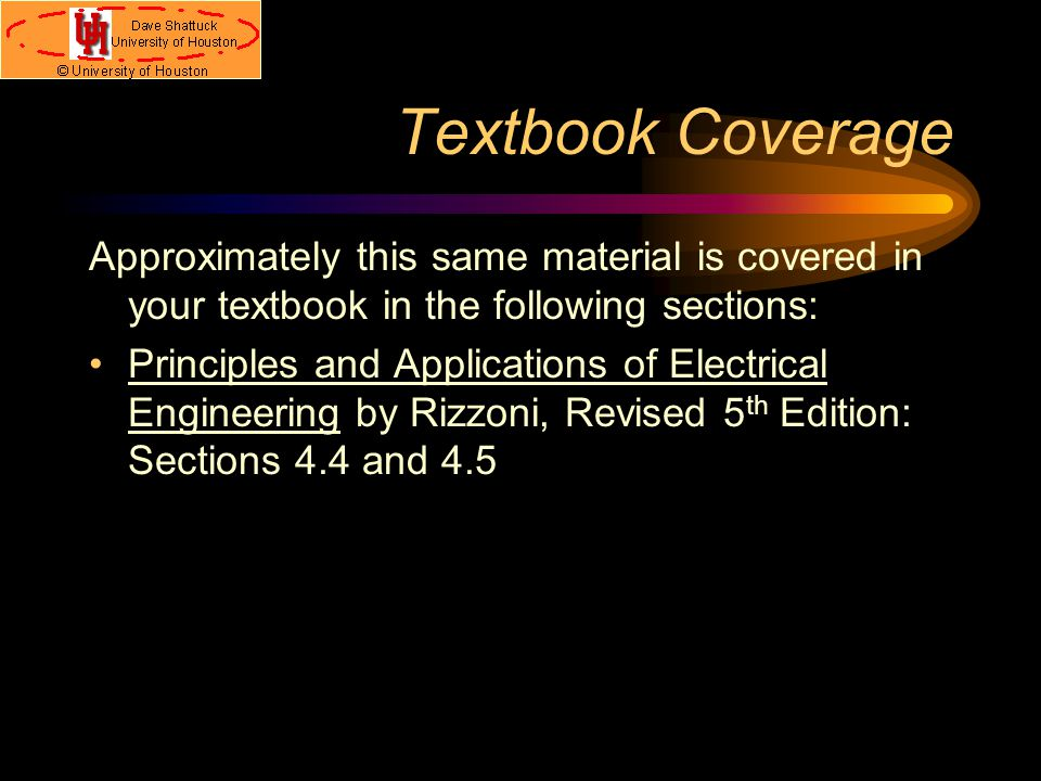 Textbook Coverage Approximately this same material is covered in your textbook in the following sections:
