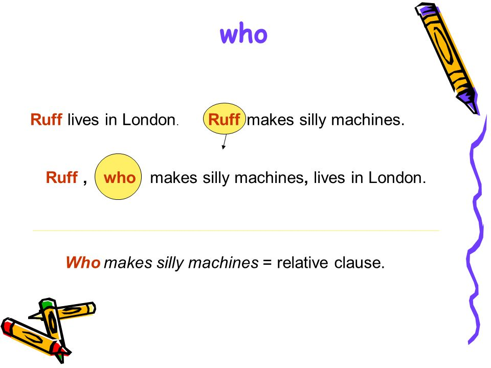 who Ruff lives in London. Ruff makes silly machines. Ruff , who