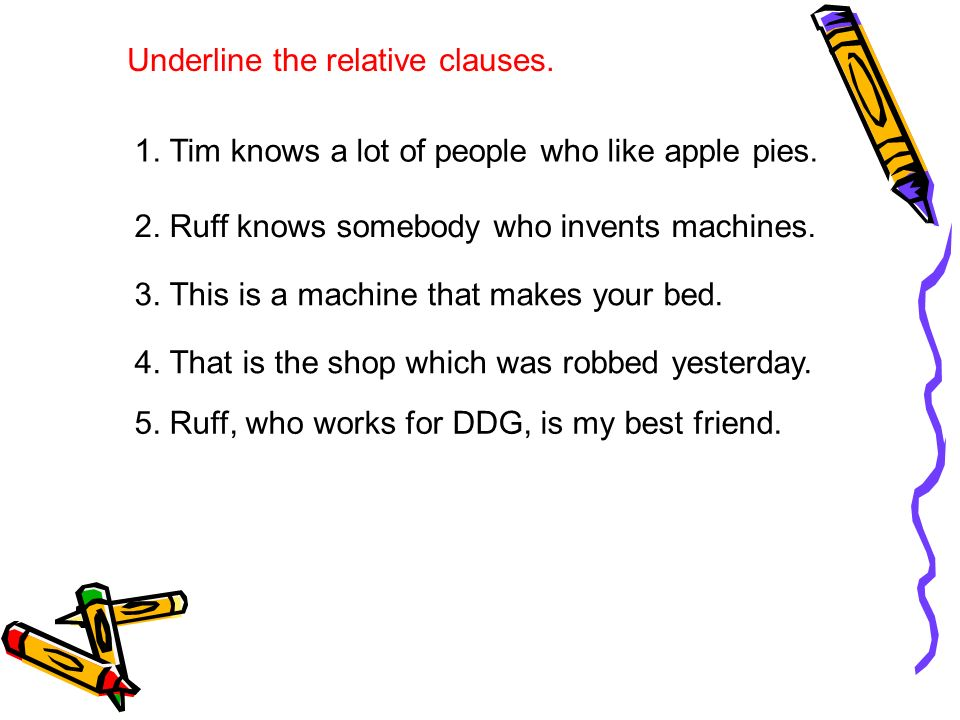 Underline the relative clauses.
