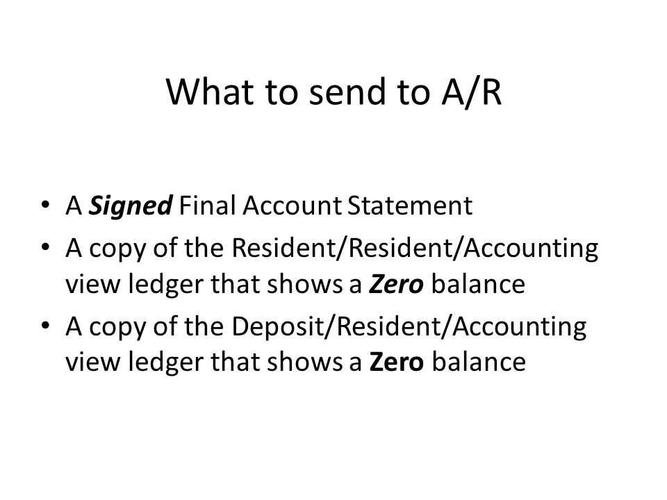 What to send to A/R A Signed Final Account Statement