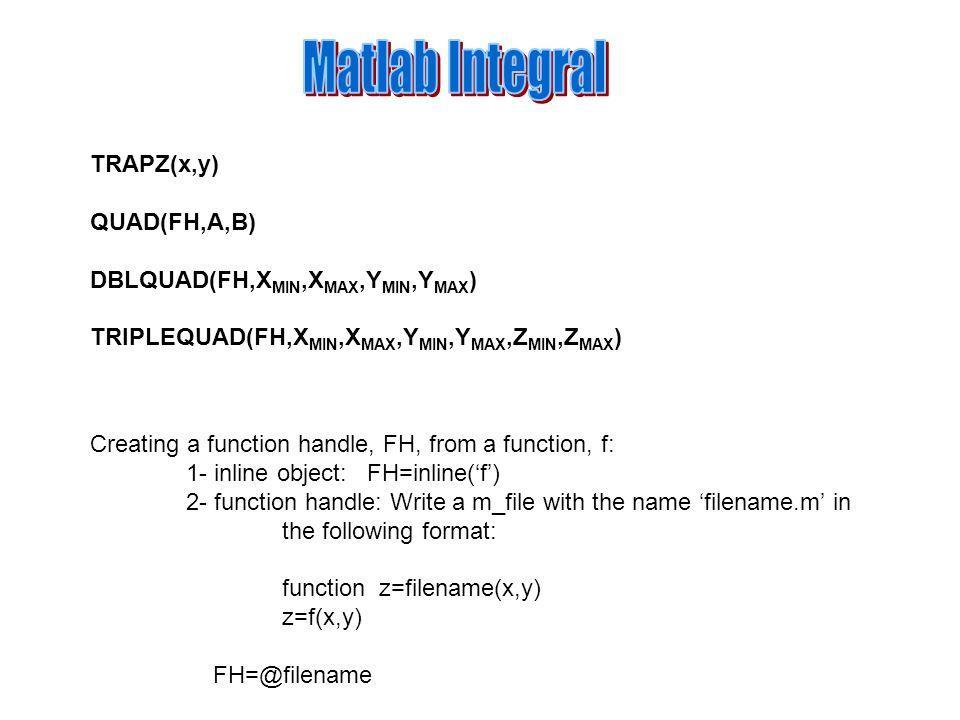 Matlab Integral TRAPZ(x,y) QUAD(FH,A,B)