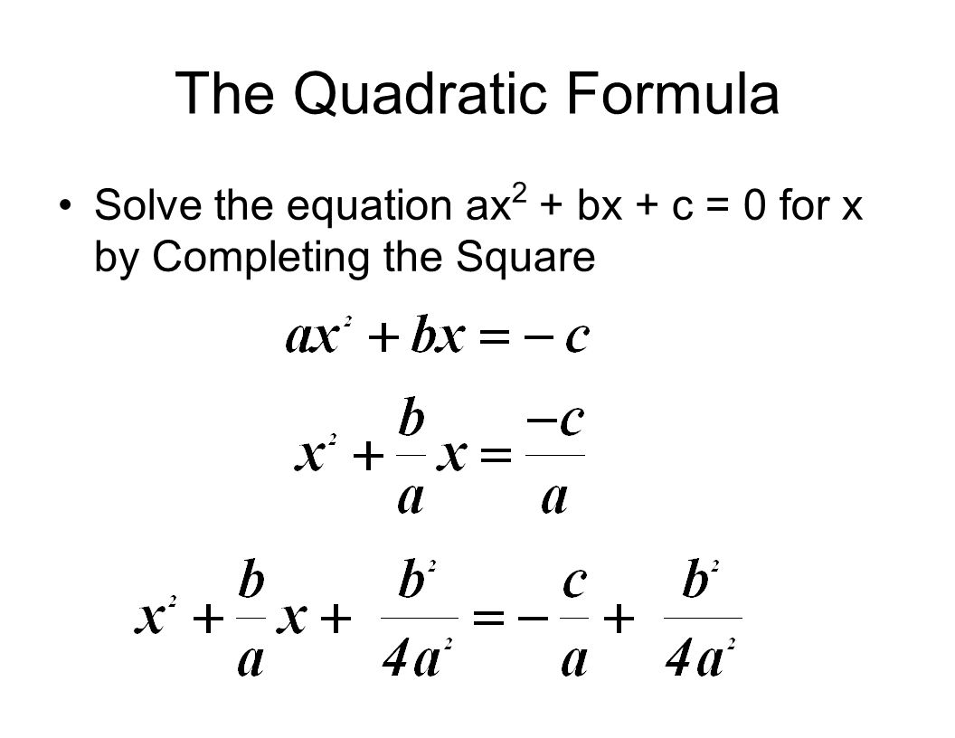 9 The Quadratic Formula Solve The Equation Ax2 + Bx + C = 0 For X By Pleting The Square