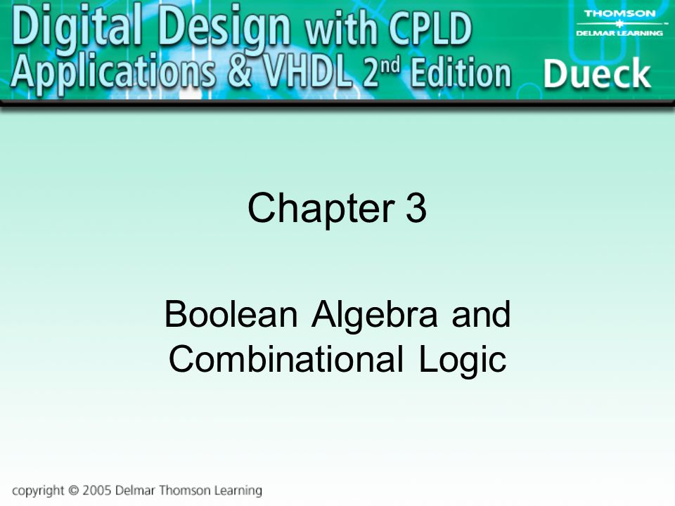 Boolean Algebra and Combinational Logic - ppt video online download