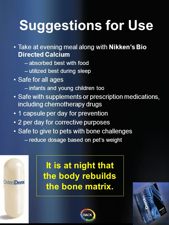 It is at night that the body rebuilds the bone matrix.