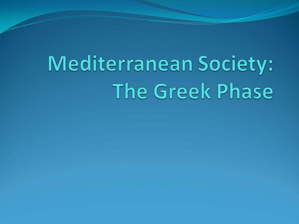 mediterranean society under the greeeks and Environmental problems of the greeks ecology in the ancient mediterranean gives a new perspective about nature and the delicate place it held in ancient society.